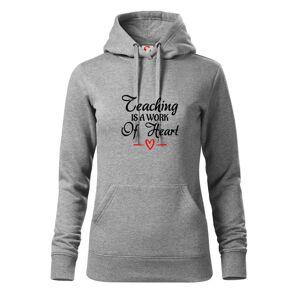 Teaching is a work of heart - Mikina dámská Cape s kapucí