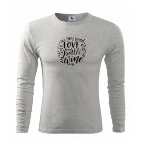All you need is love and bottle of wine - Tričko s dlhým rukávom FIT-T long sleeve