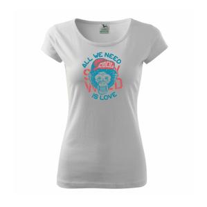 All We Need Is Love - Pure dámske tričko