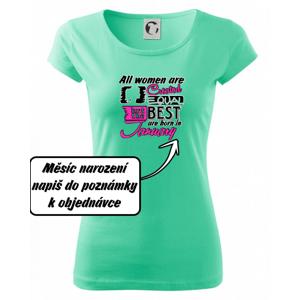 All woman are created - best (Vlastný nápis mesiac narodenia) - Pure dámske tričko