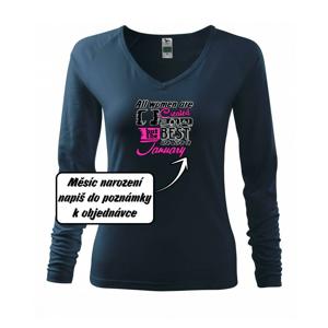 All woman are created - best (Vlastný nápis mesiac narodenia) - Tričko dámske Elegance