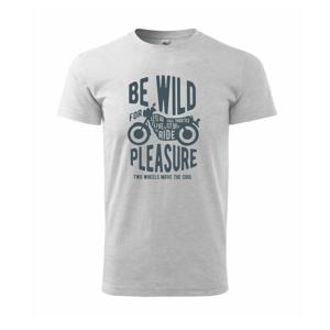 Be Wild - Heavy new - tričko pánske