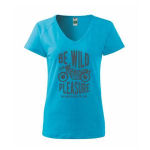 Be Wild - Tričko dámske Dream