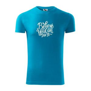 Believe You Can Do It - Viper FIT pánske tričko