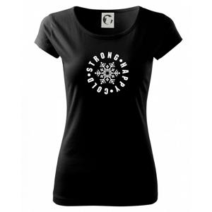 Cold stron happy - Pure dámske tričko