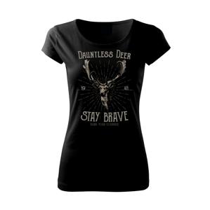 Deer staybrave - Pure dámske tričko