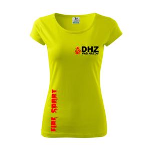 DHZ (oheň, firesport, názov sboru - vlastný nápis) - Pure dámske tričko