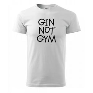 Gin not Gym - Tričko Basic Extra veľké