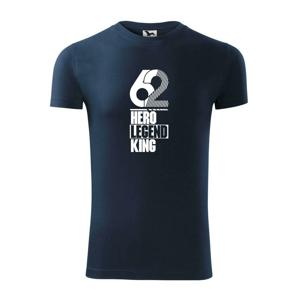 Hero, Legend, King x Queen 1962 - Viper FIT pánske tričko