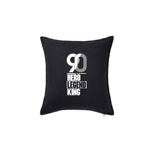 Hero, Legend, King x Queen 1990 - Vankúš 50x50