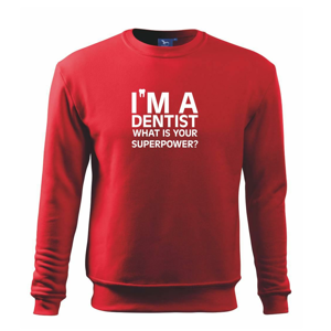 I Am A Dentist So What is Your Superpower - Mikina Essential detská