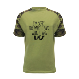 I am sorry for what i said when i was hungry - Raglan Military
