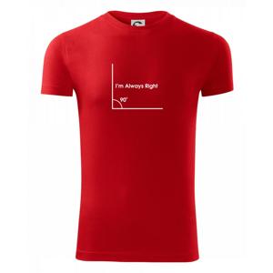 I'm Always Right - Viper FIT pánske tričko