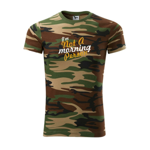 I'm not a morning person - Army CAMOUFLAGE
