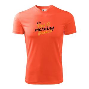 I'm not a morning person - Detské tričko fantasy športové tričko