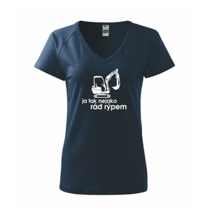 Ja tak nejako rád rýpem - Tričko dámske Dream