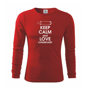 Keep calm and longboard - Tričko s dlhým rukávom FIT-T long sleeve