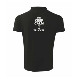 Keep calm im a trucker - Polokošeľa pánska Pique Polo 203