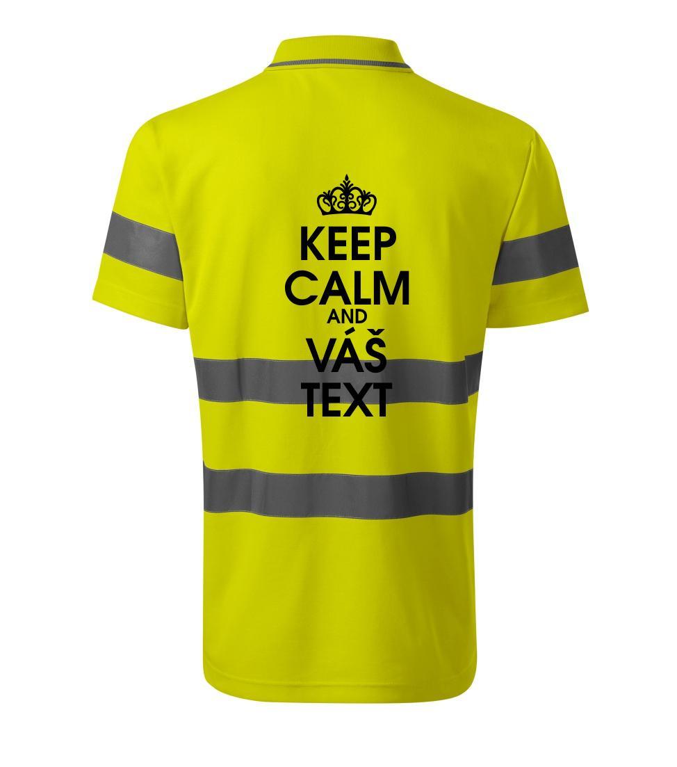 Keep calm - váš text - HV Runway 2V9 - Reflexné polokošeľa