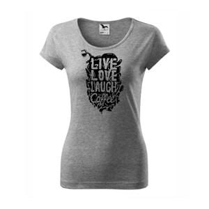 Live love laugh coffee - Pure dámske tričko