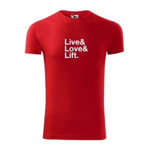 Live, love, lift - Viper FIT pánske tričko