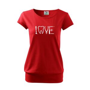 Love zubár - Voľné tričko city