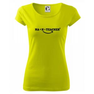 Ma h teacher - Pure dámske tričko