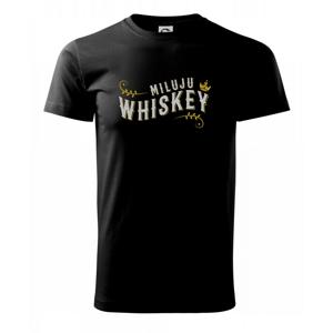 Miluju Whiskey - Tričko Basic Extra veľké
