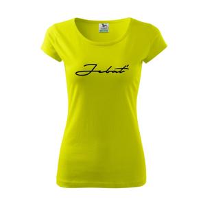 Nápis Jebať - Pure dámske tričko