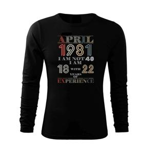 Narozeniny experience 1981 April - Tričko s dlhým rukávom FIT-T long sleeve
