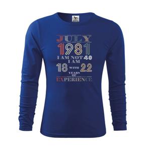 Narozeniny experience 1981 July - Tričko s dlhým rukávom FIT-T long sleeve