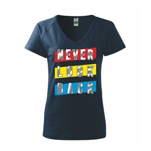 Never look back - Tričko dámske Dream