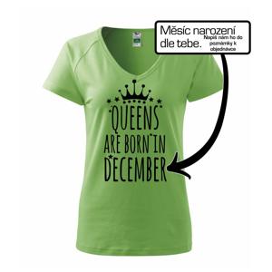 Queens  are born in (Vlastný nápis mesiac narodenia) - Tričko dámske Dream