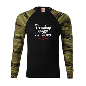 Teaching is a work of heart - Camouflage LS