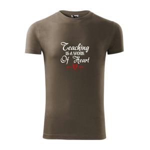 Teaching is a work of heart - Viper FIT pánske tričko