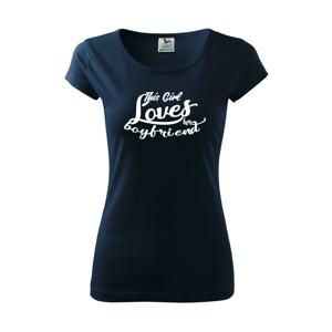 This Girl Loves her Boyfriend - Pure dámske tričko
