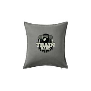 Train hard - Vankúš 50x50