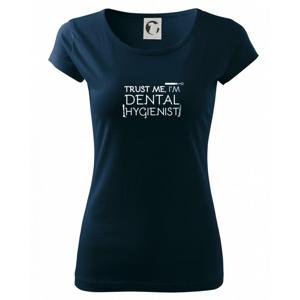Trust me I'm dental hygienist - Pure dámske tričko