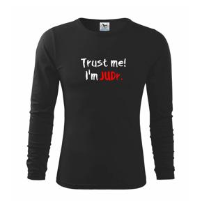 Trust me I´m  JUDr. / Ver mi som právnik - Tričko s dlhým rukávom FIT-T long sleeve