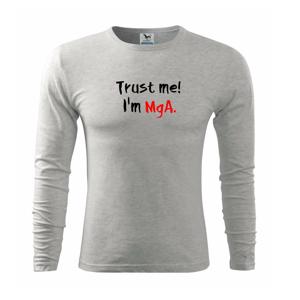 Trust me I´m  MgA. / Ver mi som MgA. - Tričko s dlhým rukávom FIT-T long sleeve