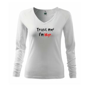 Trust me I´m  Mgr. / Ver mi som Magister. - Tričko dámske Elegance