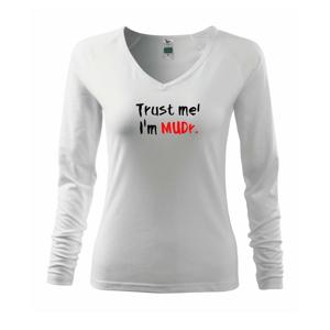 Trust me I´m  MUDr. / Ver mi som MUDR. - Tričko dámske Elegance