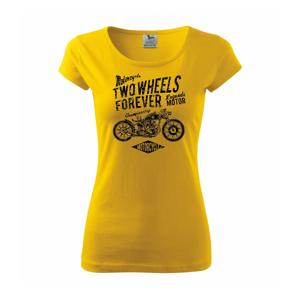 Two Wheels Forever 1 - Pure dámske tričko