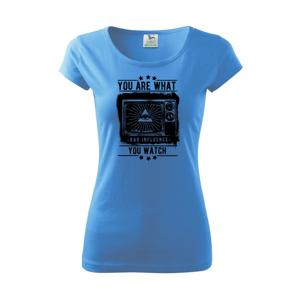 You Are What You Watch - Pure dámske tričko